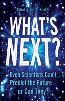 What's Next? : Even Scientists Can't Predict the Future - or Can They?, EPUB eBook