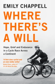 Where There's A Will : Hope, Grief and Endurance in a Cycle Race Across a Continent, EPUB eBook