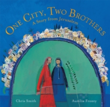 One City, Two Brothers : A Story from Jerusalem, Paperback Book