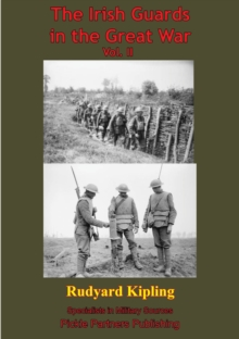 The Irish Guards In The Great War - Vol. II. [Illustrated Edition], EPUB eBook