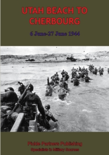 UTAH BEACH TO CHERBOURG - 6-27 JUNE 1944 [Illustrated Edition], EPUB eBook