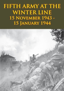FIFTH ARMY AT THE WINTER LINE 15 November 1943 - 15 January 1944 [Illustrated Edition], EPUB eBook