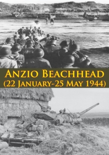 ANZIO BEACHHEAD (22 January-25 May 1944) [Illustrated Edition], EPUB eBook