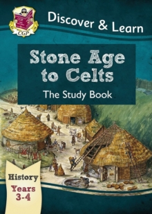 KS2 Discover & Learn: History - Stone Age to Celts Study Book, Year 3 & 4, Paperback Book
