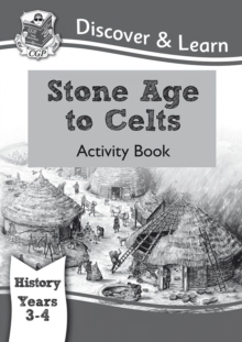 KS2 Discover & Learn: History - Stone Age to Celts Activity Book, Year 3 & 4, Paperback / softback Book