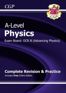 A-Level Physics: OCR B Year 1 & 2 Complete Revision & Practice with Online Edition, Paperback Book
