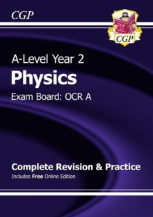 A-Level Physics: OCR A Year 2 Complete Revision & Practice with Online Edition, Paperback / softback Book