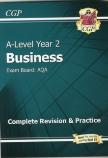 A-Level Business: AQA Year 2 Complete Revision & Practice, Paperback / softback Book