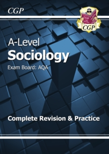 A-Level Sociology: AQA Year 1 & 2 Complete Revision & Practice, Paperback / softback Book