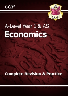 A-Level Economics: Year 1 & AS Complete Revision & Practice, Paperback / softback Book