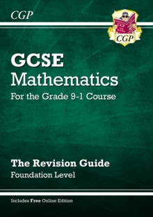 GCSE Maths Revision Guide: Foundation - for the Grade 9-1 Course (with Online Edition), Paperback / softback Book