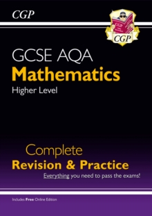 New GCSE Maths AQA Complete Revision & Practice: Higher - Grade 9-1 Course (with Online Edition), Paperback Book