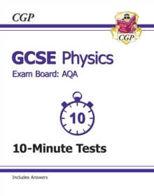 GCSE Physics AQA 10-Minute Tests (Including Answers) (A*-G Course), Paperback Book