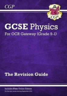 Grade 9-1 GCSE Physics: OCR Gateway Revision Guide with Online Edition, Paperback / softback Book