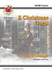Grade 9-1 GCSE English - A Christmas Carol Workbook (includes Answers), Paperback / softback Book