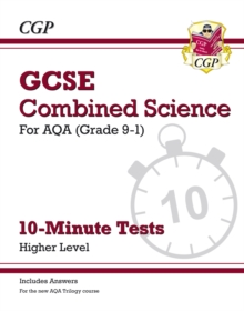 Grade 9-1 GCSE Combined Science: AQA 10-Minute Tests (with answers) - Higher, Paperback / softback Book