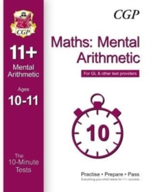 10-Minute Tests for 11+ Maths: Mental Arithmetic Ages 10-11 - for GL & Other Test Providers, Paperback / softback Book