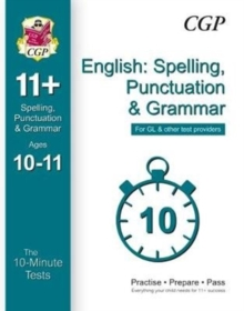 10-Minute Tests for 11+ English: Spelling, Punctuation & Grammar Ages 10-11 - GL & Other Providers, Paperback / softback Book