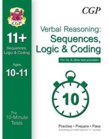 10-Minute Tests for 11+ Verbal Reasoning: Sequences, Logic & Coding Age 10-11 - GL & Other Providers, Paperback Book