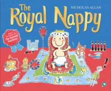 The Royal Nappy : A Royal Baby Book, Paperback / softback Book