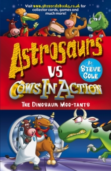 Astrosaurs Vs Cows In Action: The Dinosaur Moo-tants, Paperback / softback Book
