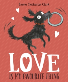 Love is My Favourite Thing : A Plumdog Story, Paperback Book