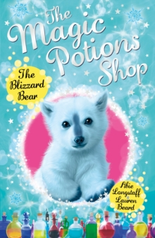 The Magic Potions Shop: The Blizzard Bear, Paperback / softback Book