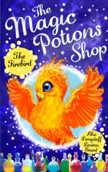 The Magic Potions Shop: The Firebird, Paperback / softback Book