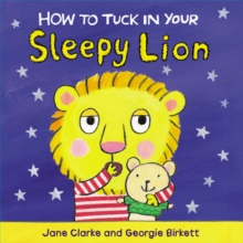 How to Tuck in Your Sleepy Lion, Board book Book