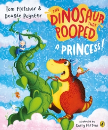 The Dinosaur that Pooped a Princess, Paperback / softback Book