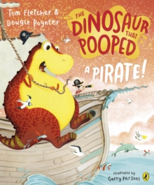 The Dinosaur that Pooped a Pirate, Paperback / softback Book