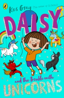 Daisy and the Trouble With Unicorns, Paperback / softback Book
