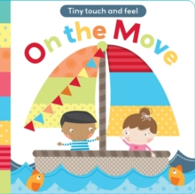 Touch and Feel: On The Move, Board book Book