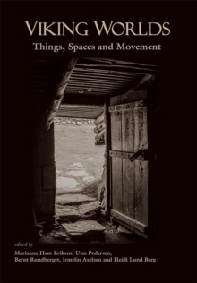 Viking Worlds : Things, Spaces and Movement, Hardback Book