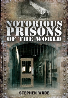 Notorious Prisons of the World, Paperback Book