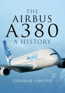 Airbus A380 - a History, Hardback Book