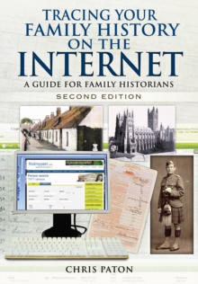 Tracing Your Family History on the Internet : A Guide for Family Historians, Paperback / softback Book