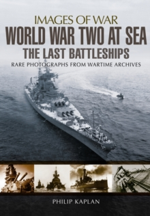 World War Two at Sea : The Last Battleships, Paperback / softback Book