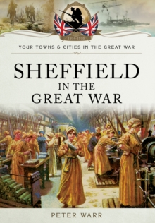 Sheffield in the Great War, Paperback / softback Book