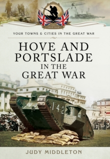Hove and Portslade in the Great War, Paperback Book