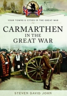 Carmarthen in the Great War, Paperback Book