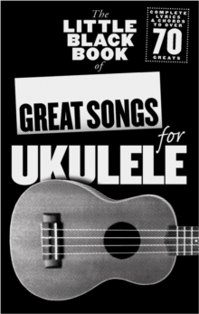 The Little Black Songbook : Great Songs For Ukulele, Paperback Book