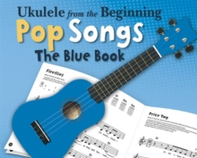 Ukulele from the Beginning - Pop Songs : The Blue Book, Paperback / softback Book