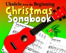 Ukulele From The Beginning Christmas Songbook, Paperback Book