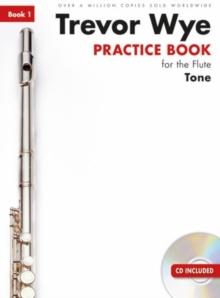 Trevor Wye Practice Book For The Flute : Book 1 Tone (Book/CD) Revised Edition, Paperback / softback Book