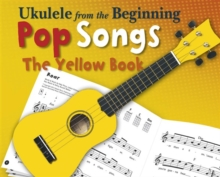 Ukulele from the Beginning - Pop Songs (Yellow Book), Paperback Book