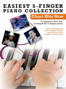 Easiest 5-Finger Piano Collection : Chart Hits Now, Paperback Book