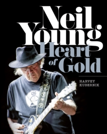 Neil Young : Heart of Gold, Hardback Book