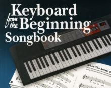 Keyboard from the Beginning : Songbook, Paperback Book
