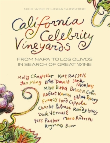 California Celebrity Vineyards : From Napa to Los Olivos in Search of Great Wine, Paperback Book